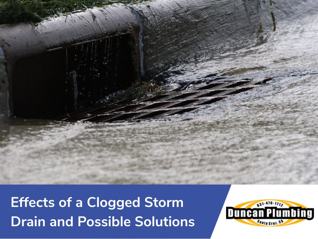 Effects of a Clogged Storm Drain and Its Possible Solutions - Santa Cruz, CA Duncan Plumbing